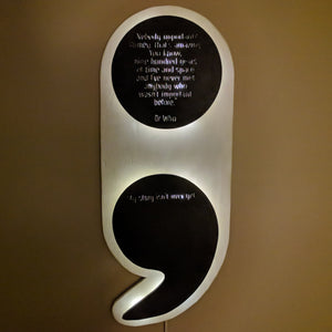 'Nobody Important' Dr Who Quote Backlit Semicolon Handmade Sign