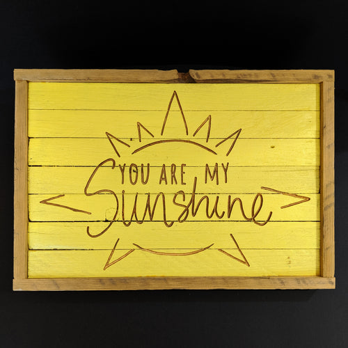 Reclaimed Wooden Engraved 'You are my Sunshine' Sign