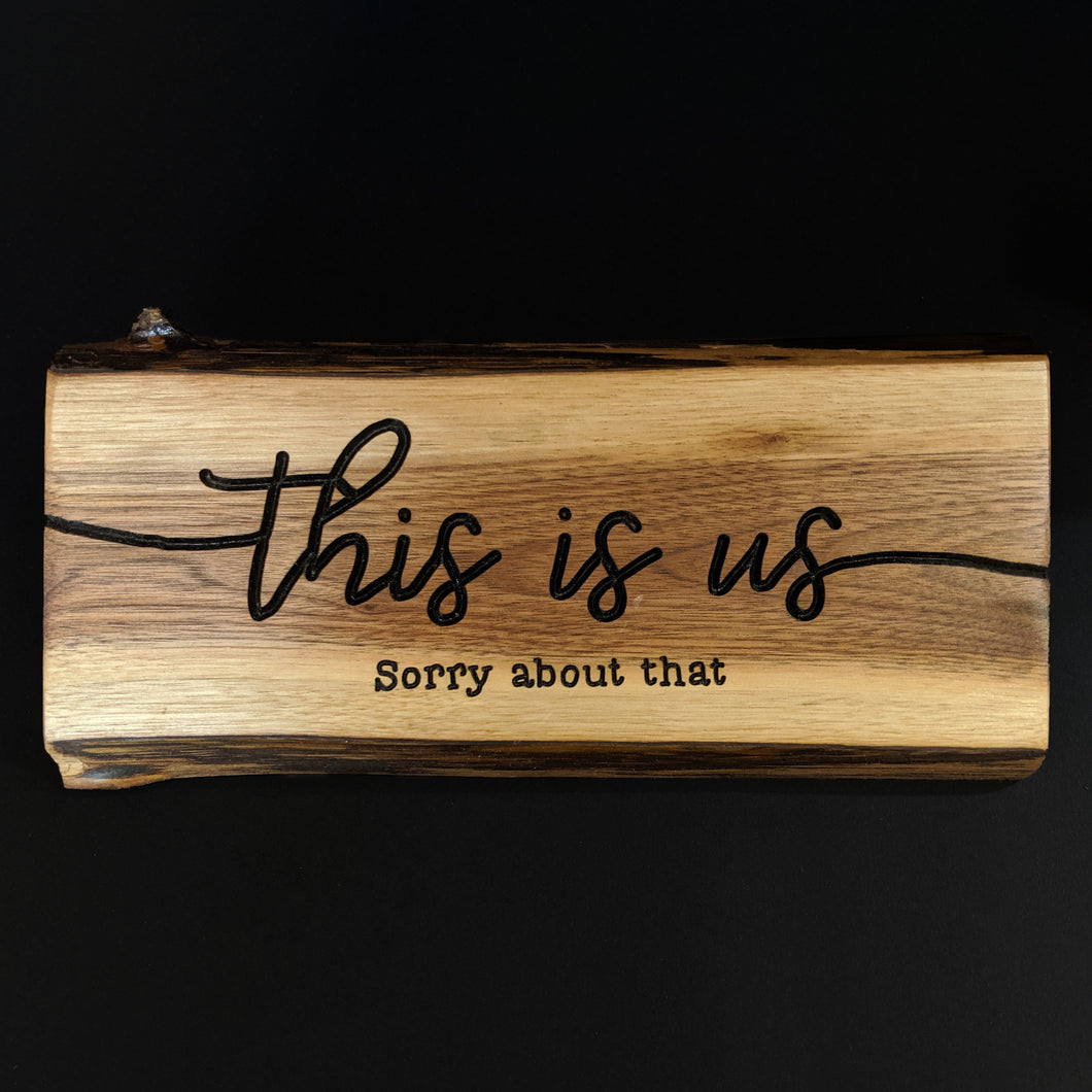Live Edge Engraved 'This Is Us' Sign