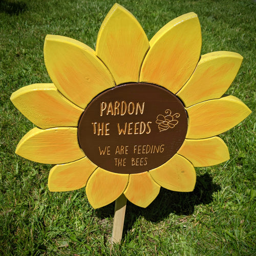 'Pardon the Weeds' Sunflower Sign