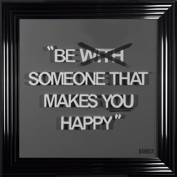 Be (with) Someone That Makes You Happy Artwork (Black Frame)