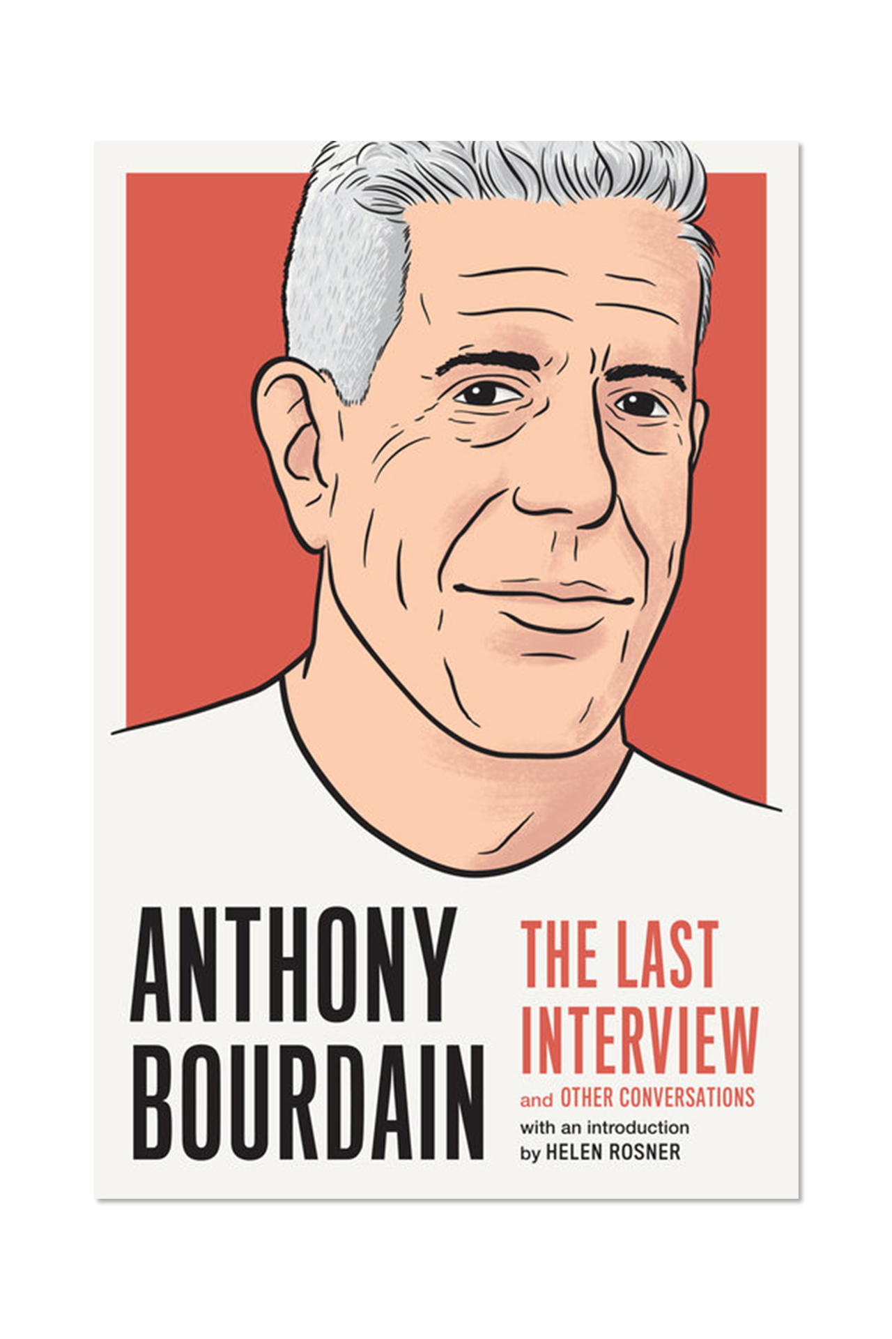 Anthony Bourdain: The Last Interview