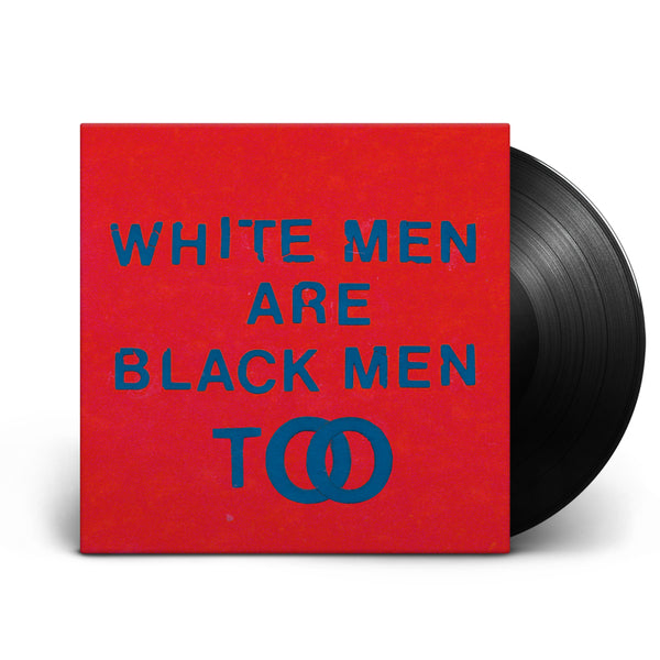 WHITE MEN ARE BLACK TOO - LP