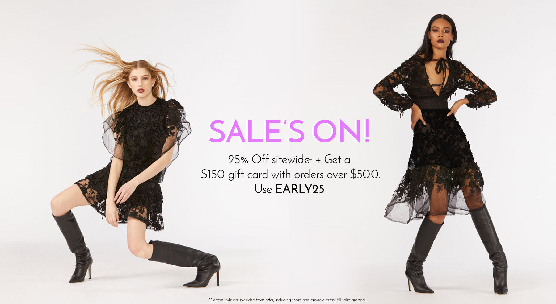 Black lace dresses with overlaid text: 'Sale's on! 25% off sitewide plus get a $150 gift card with orders over $500'.