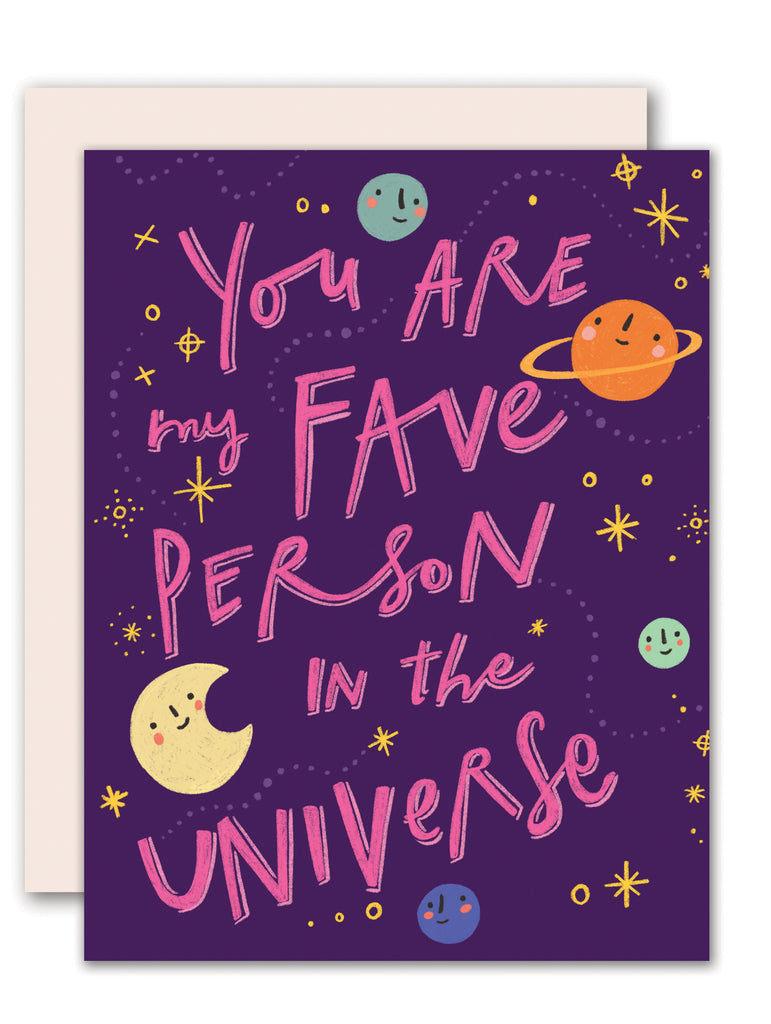 You're my fave in the universe - love and appreciation card