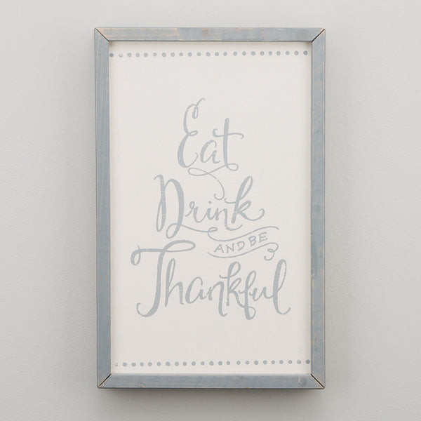 Eat Drink & Be Thankful Framed Board