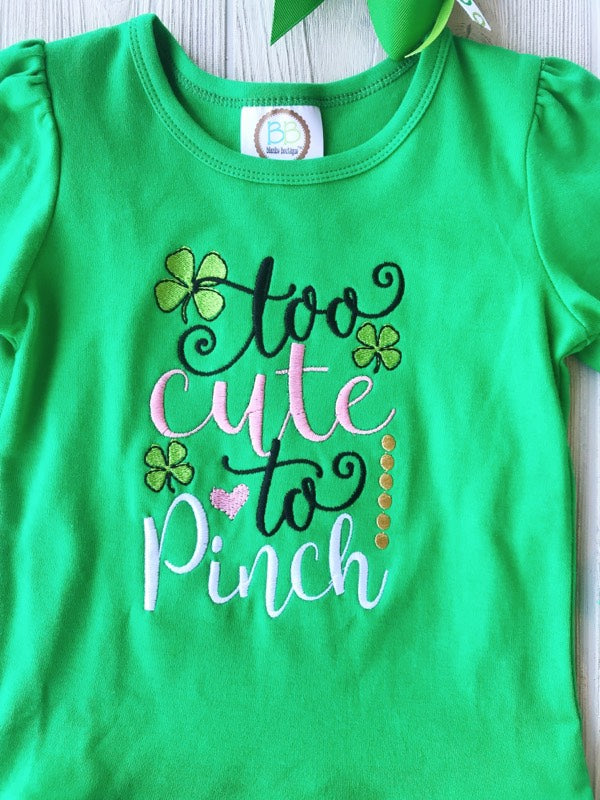 Too Cute to Pinch - Saint Patrick's Day Shirt