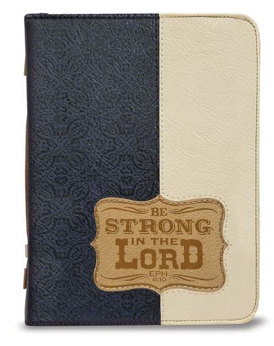 Bible Cover: Be Strong In The Lord