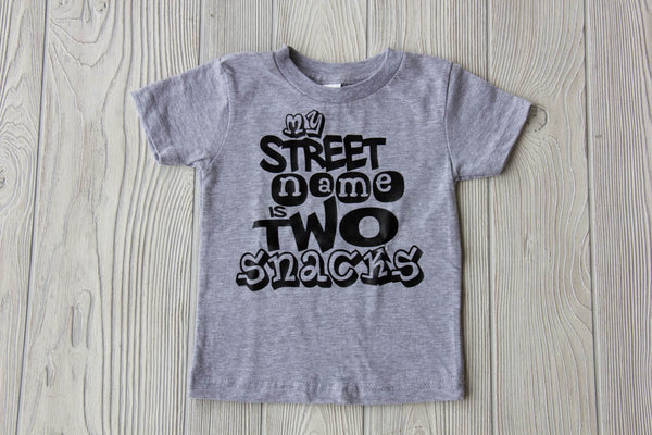 My Street Name is Two Snacks Shirt