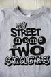 """My Street Name is Two Snacks"" Shirt Darling Custom Designs"
