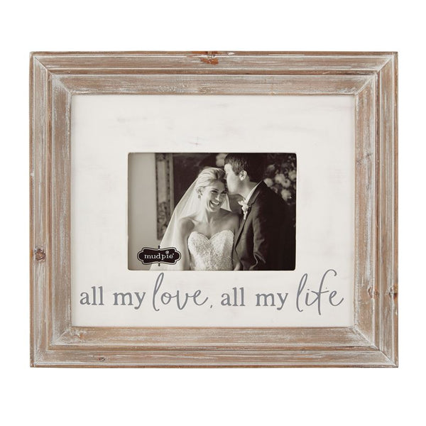 All My Love All My Life Wood Picture Frame by Mud Pie