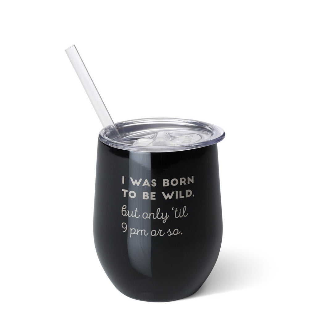 "Swig 12 Oz Wine ""I Was Born To Be Wild But Only Till 9 PM or So"" Black"