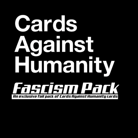 Cards Against Humanity: Fascism Pack (Kickstarter Special) Kickstarter Card Game The Game Steward 0738435248451 KS000656