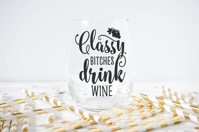 Wine Glasses - Classy Bitches Drink Wine