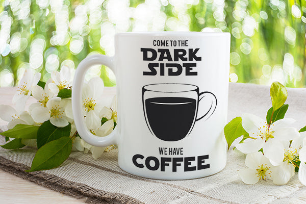 Come to the dark side we have coffee - Dishwasher Safe Mugs