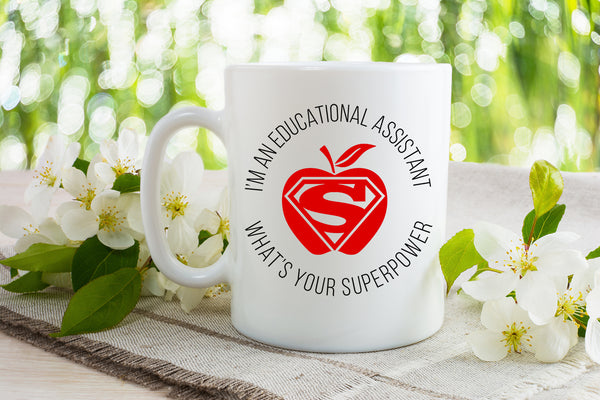 I'm a education assistant, what's your superpower - Dishwasher Safe Mugs
