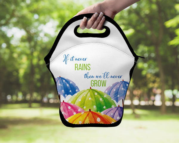 Neoprene Lunch Tote - If it never rains, we'll never grow