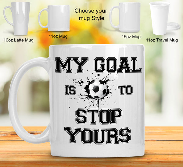 My goal is to stop yours - Dishwasher Safe Mugs