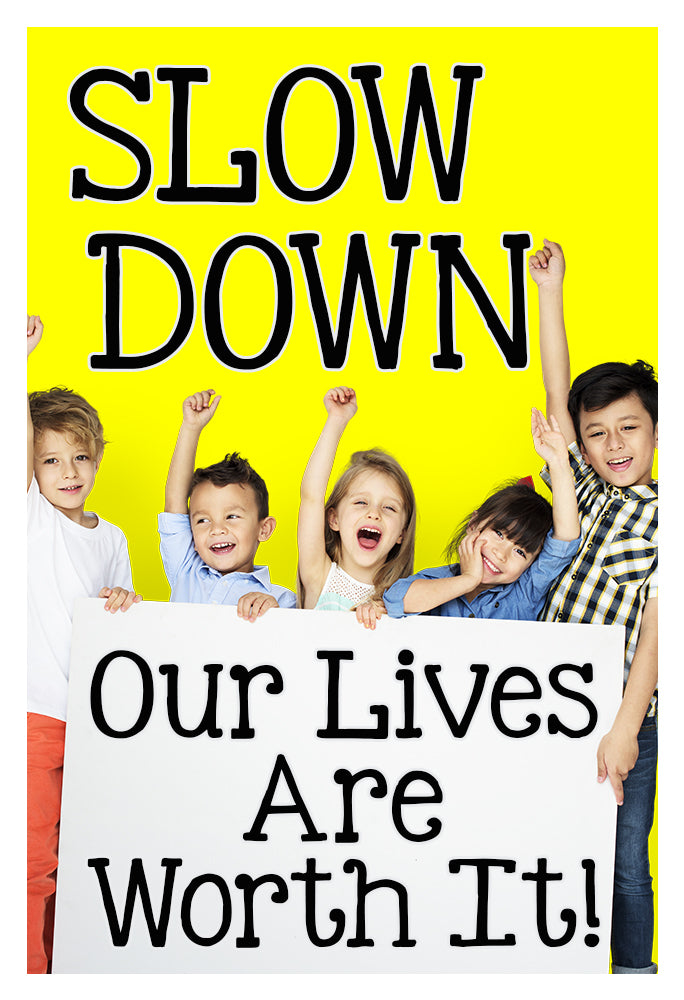 Slow Down.  Our kids are worth it! - Aluminum outdoor sign