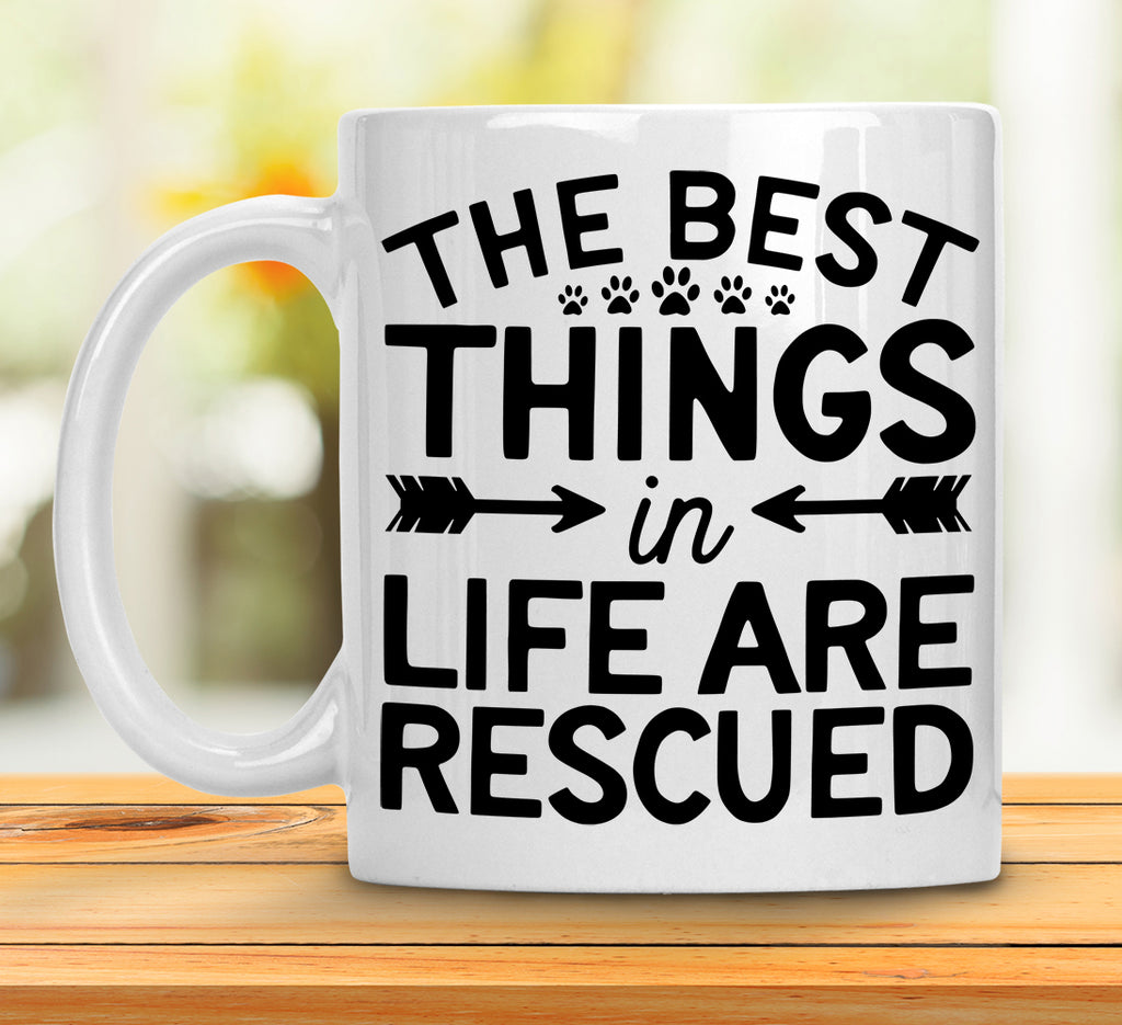 Best things in life ... Rescue - Dishwasher Safe Mugs