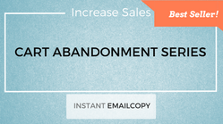 Write a 3 part Cart Abandonment Series that increases sales