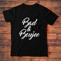 Bad and Boujee T-Shirt, Bad & Bougie Tee Shirt
