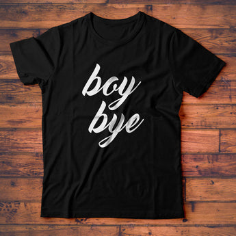 Boy Bye T-Shirt, Cute Ladies Tee Shirt