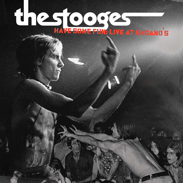 The Stooges ‎– Have Some Fun: Live At Ungano's