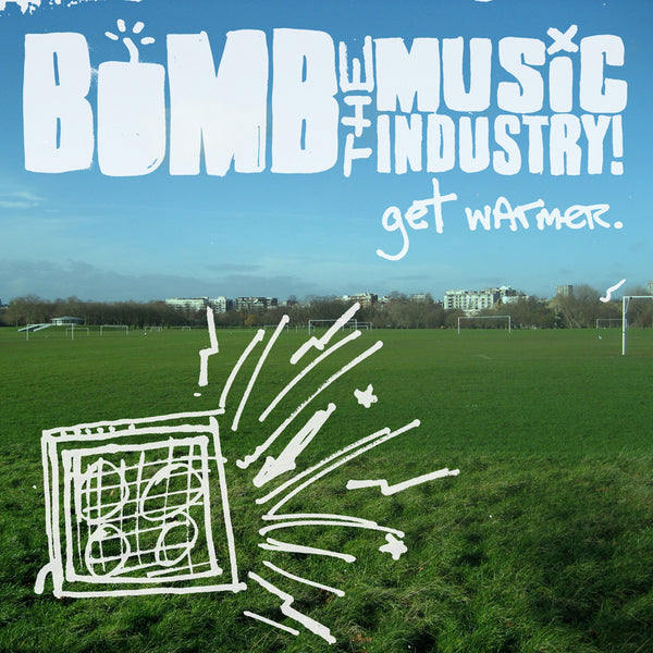 Bomb The Music Industry! - Get Warmer
