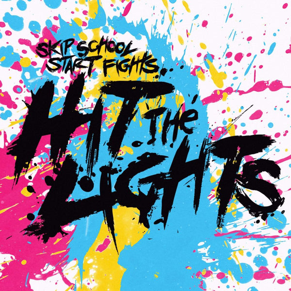 Hit the Lights - Skip School, Start Fights