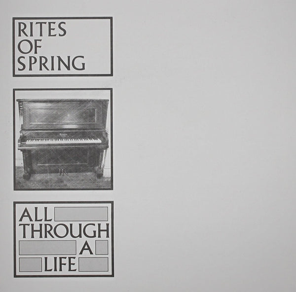 Rites Of Spring - All Through A Life 7""