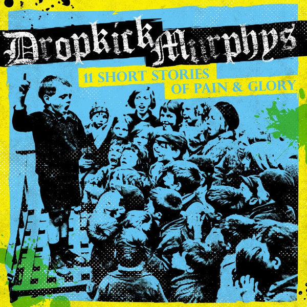 Dropkick Murphys - 11 Short Stories Of Pain & Glory