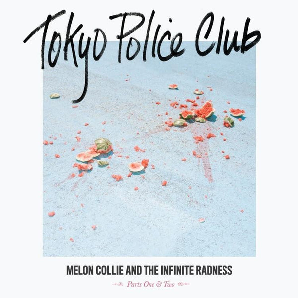 Tokyo Police Club ‎– Melon Collie And The Infinite Radness (Parts One & Two)