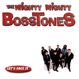 Mighty Mighty Bosstones - Let's Face It (Warehouse Find!)