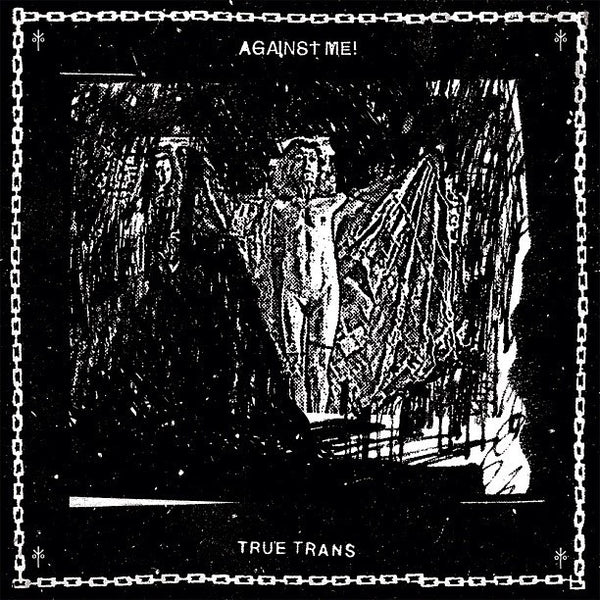 Against Me! - True Trans 7""