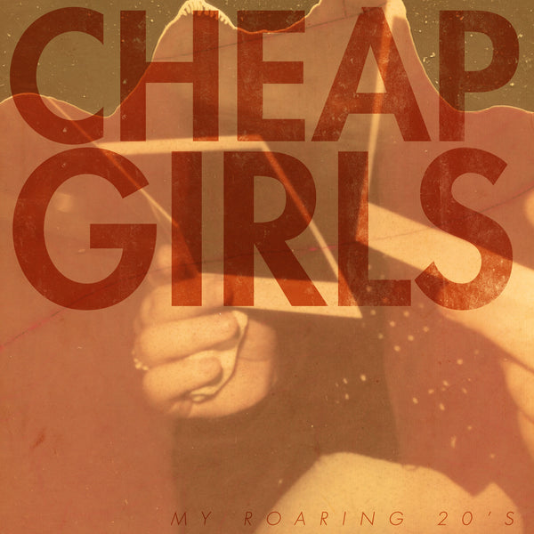 Cheap Girls - My Roaring 20's
