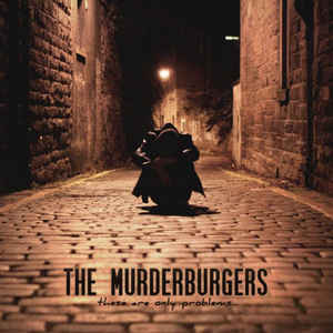 Murderburgers - These Are Only Problems...