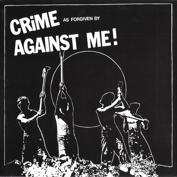 Against Me! - Crime, As Forgiven By 7""