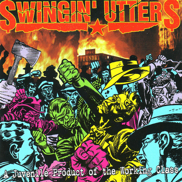 Swingin' Utters ‎– A Juvenile Product Of The Working Class
