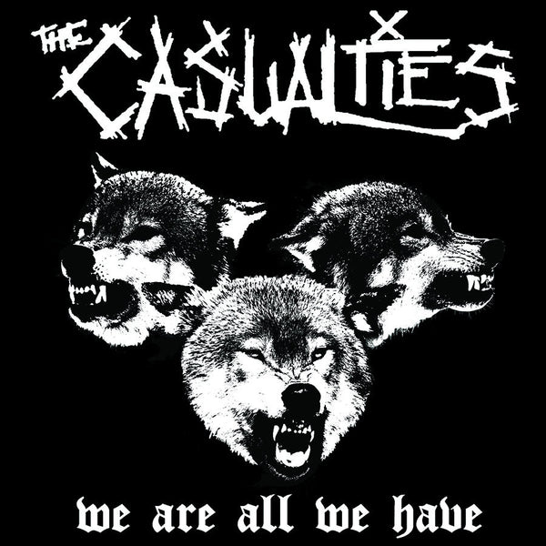 The Casualties ‎- We Are All We Have