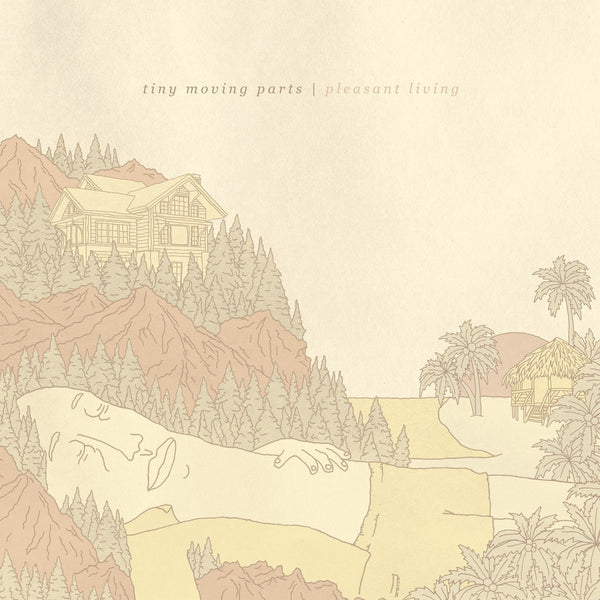 Tiny Moving Parts ‎– Pleasant Living