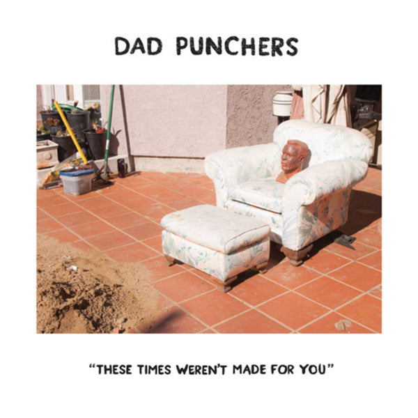 Dad Punchers - These Times Weren't Made For You 7""