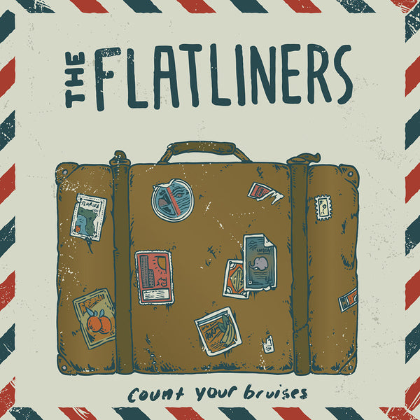 The Flatliners - Count Your Bruises 7""