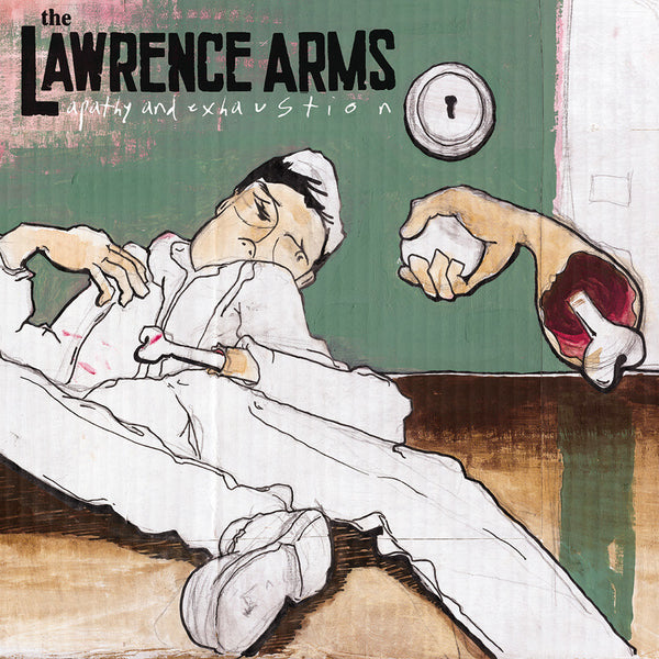 The Lawrence Arms - Apathy and Exhaustion