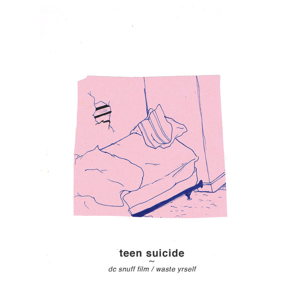 Teen Suicide ‎– Waste Yrself / DC Snuff Film