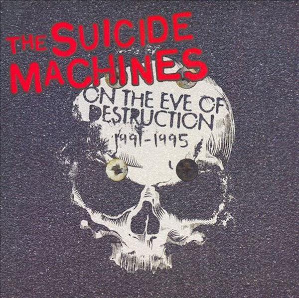 The Suicide Machines - On the Eve of Destruction