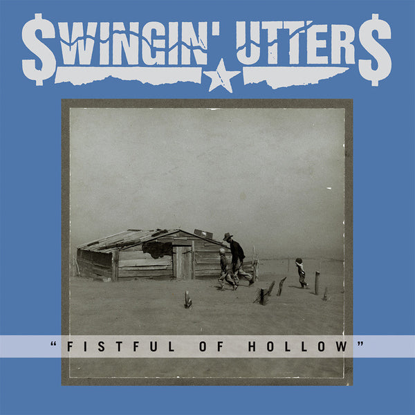 Swingin' Utters ‎– Fistful Of Hollow