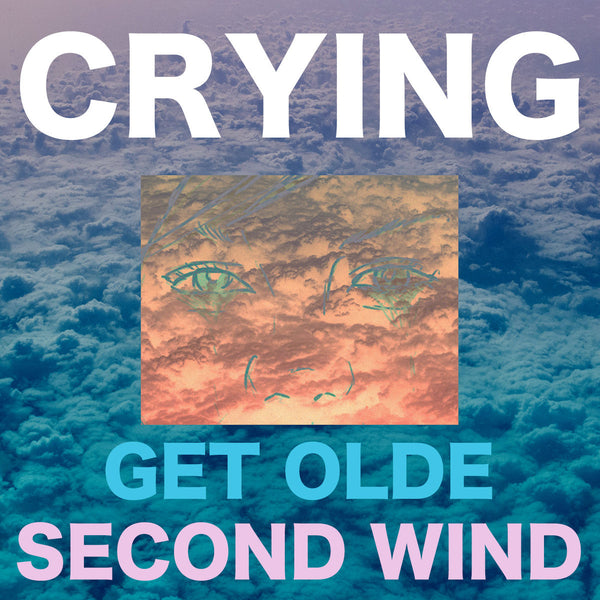 Crying- Get Olde/Second Wind