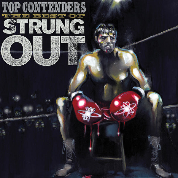 Strung Out ‎– Top Contenders: The Best Of Strung Out