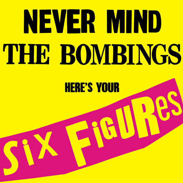 United Nations - Never Mind The Bombings Here's Your Six Figures 7""